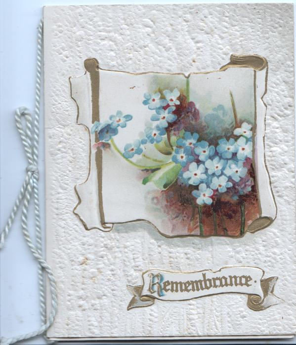 REMEMBRANCE in gilt on white scroll below forget-me-nots in designed inset, white embossed background