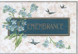 REMEMBRANCE in gilt on dark green plaque, forget-me-nots left & 3 tiny bluebirds of happiness, whie/fawn background