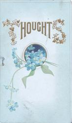 THOUGHTS(illuminated) in gilt above forget-me-nots in & around circular inset, white & pale blue background