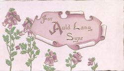 FOR AULD LANG SYNE in gilt on purple plaque above 5 sprigs of purple heather