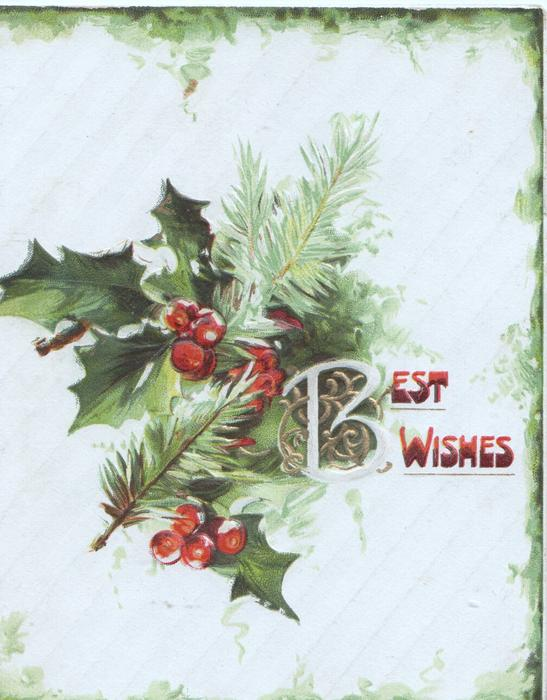 BEST WISHES(illuminated) right, berried holly & evergreen centrally on pale striped backgrouind