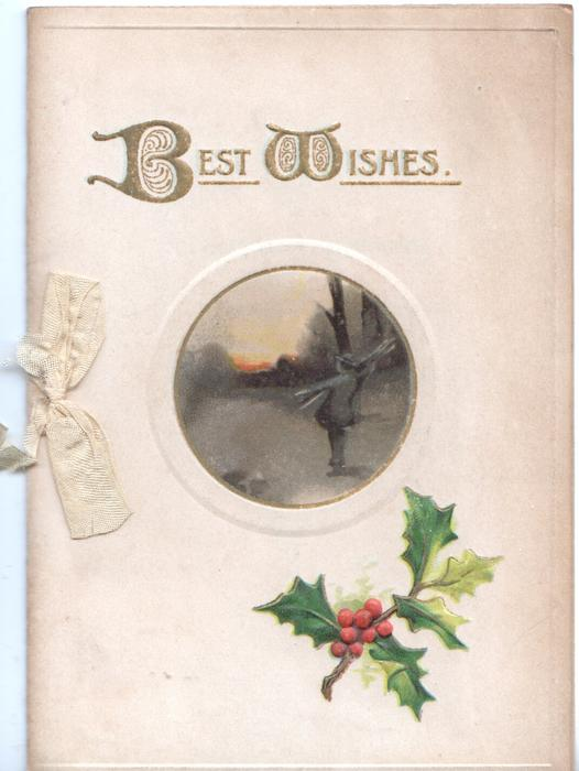 BEST WISHES(illuminated) in gilt, above central small rural inset of man carrying wood, berried holly below