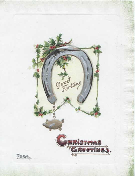 CHRISTMAS GREETINGS in deep red below design of holly, silver horseshoe & gilt pig