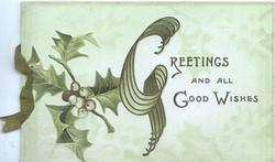 GREETINGS(illuminated G) AND ALL GOOD WISHES right, white berried holly left, pale green background