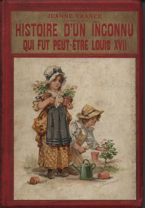 HISTOIRE D'UN INCONNU QUI FUT PEUT-ETRE LOUIS XVII red covers with gold accents