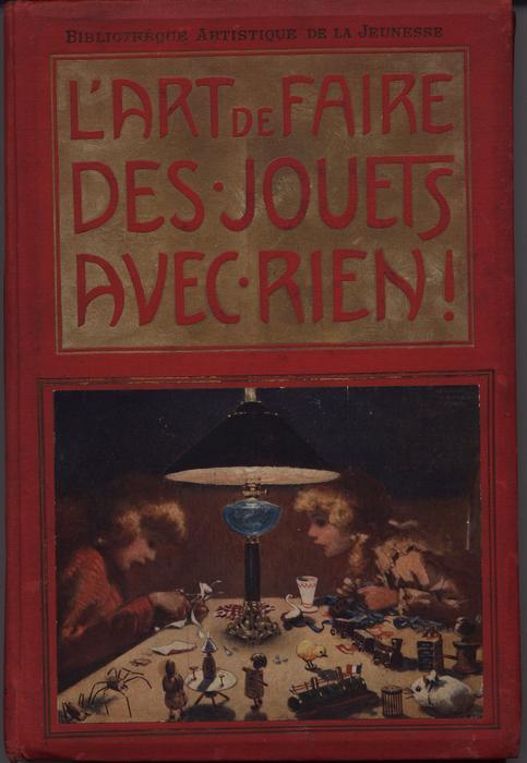 L'ART DE FAIRE DES JOUETS AVEC RIEN! red covers with gold accents