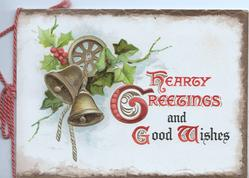 HEARTY GREETINGS AND GOOD WISHES(H,G,G& W illuminated) below 2 bells, holly & ivy design