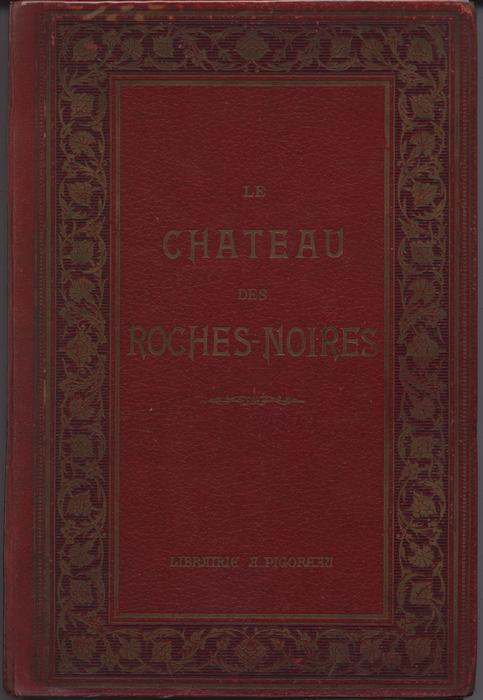 LE CHATEAU DES ROCHES-NOIRES