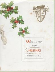 WE'LL KEEP OUR CHRISTMAS MERRY STILL berried holly above left, gilt boar's head crest top right