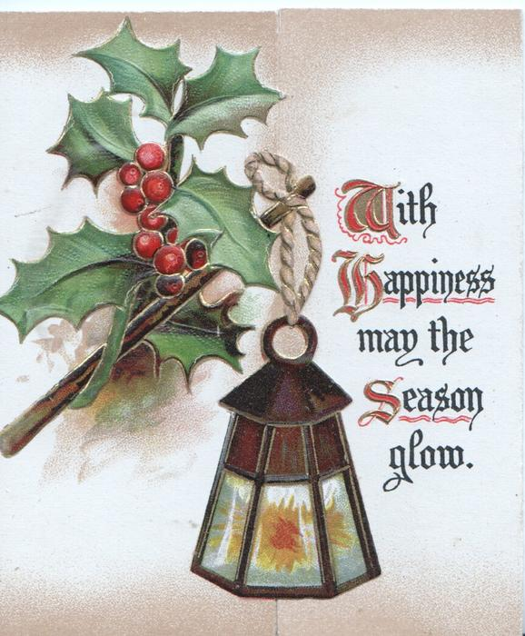 WITH HAPPINESS MAY THE SEASON GLOW, berried holly left above light