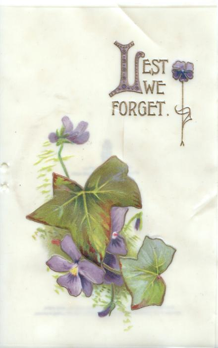 LEST(L illuminated) WE FORGET in gilt above ivy & violets