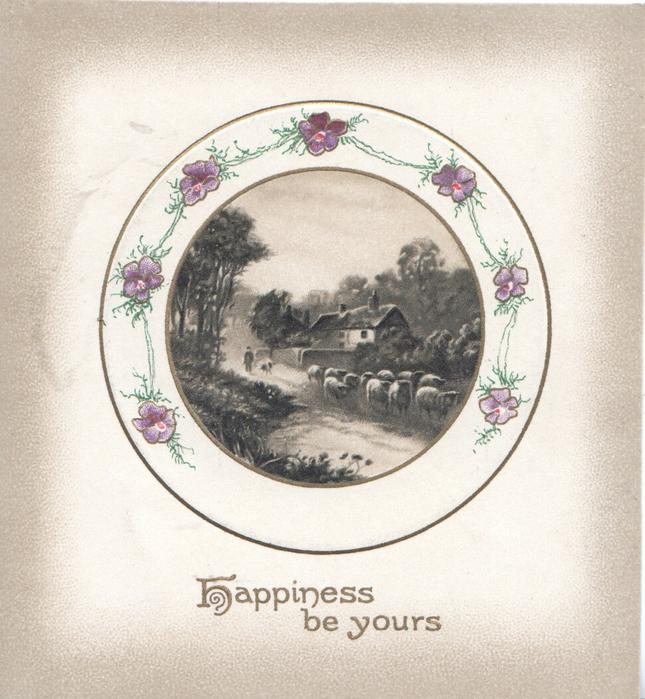 HAPPINESS BE YOURS in gilt,  purple pansies surround circular rural sheep inset