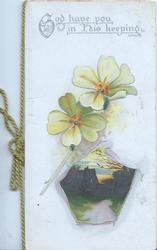 GOD HAVE YOU IN HIS KEEPING in silver above 2 yellow primroses & small rural inset