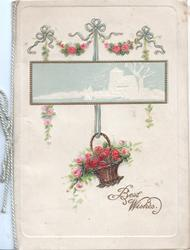BEST WISHES in gilt right below basket of pink roses & rural cameo inset, more roses above
