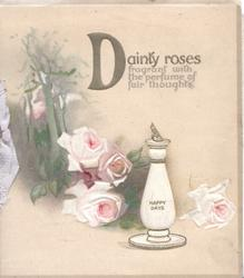 DAINTY(D illuminated) ROSES FRAGRANT WITH THE PERFUME OF FAIR THOUGHTS trees left, pink/white roses, sundial inscribed HAPPY DAYS