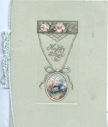 HAPPY DAYS in gilt below 2 pink roses above floral cameo, olive background