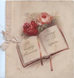 LET HAPPY MEMORIES SPRING TO LIFE AGAIN on pages of a book below pink & red roses fawn background
