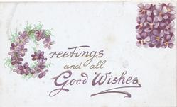 GREETINGS AND ALL GOOD WISHES in gilt G illuminated by violets, left of design of violets top right
