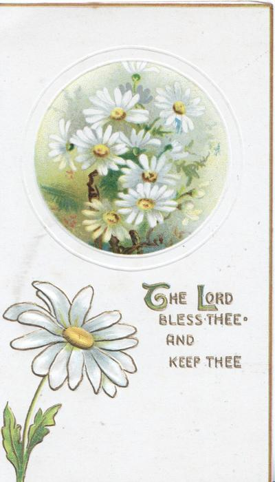 THE LORD BLESS THEE AND KEEP THEE white daisies with yellow centres in circular plaque, one below