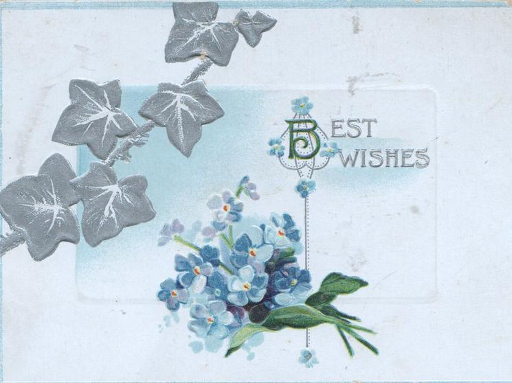 BEST WISHES in gilt & silver above bunch of forget-me-not, stylized silver ivy above left, gilt bells applique