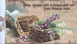 STILL CLOSER KNIT IN FRIENDSHIP'S TIES EACH PASSING YEAR purple & white heather in basket