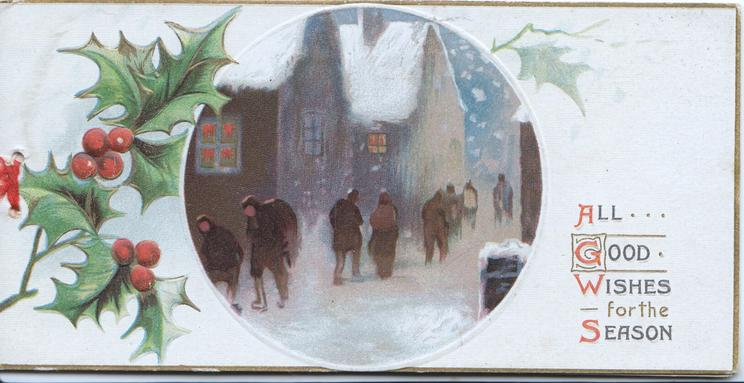 ALL GOOD WISHES FOR THE SEASON beside berried holly left & circular inset of many people on snowy village street