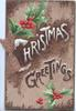 CHRISTMAS GREETINGS(illuminated) in white & brown, berried holly above & below, brown background