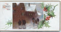 TO GREET YOU left of winter inset of people walking on snowy street, berried holly right