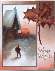 WARM WISHES in gilt below stylized berried holly beside man walking to lighted cottage in moonlit winter rural scene