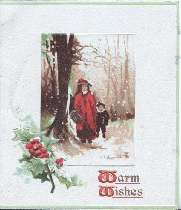 WARM WISHES below berried holly beside inset of woman & child walking front in wnter woodland scene