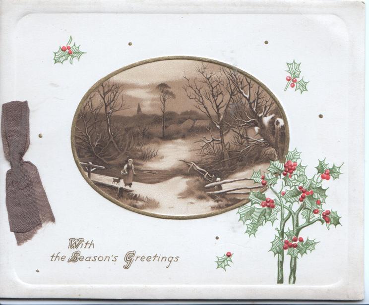 WITH THE SEASON'S GREETINGS below oval winter scene, woman & dog cross bridge , berried holly right