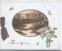 WITH THE SEASON'S GREETINGS below oval winter scene, woman & dog cross bridge , berried holly right