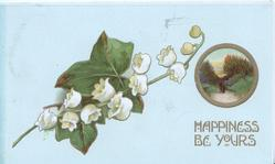 HAPPINESS BE YOURS in gilt below tiny rural inset  lilies-of-the-valley above & left