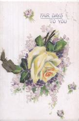 FAIR DAYS TO YOU in lilac above yellow rose on ivy surrounded by violets
