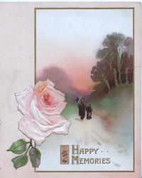 HAPPY MEMORIES in gilt below pink rose & gilt framed inset evening rural scene, person & child on path