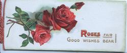 ROSES FAIR GOOD WISHES BEAR below right, 2 red roses & bud left