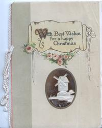 WITH BEST WISHES FOR A HAPPY CHRISTMAS on white plaque above pink roses & windmill cameo