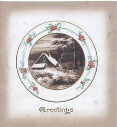 GREETINGS below berried holly surrounding circular winter rural inset, cottage, brown marginal background