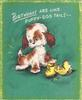 BIRTHDAYS ARE LIKE PUPPY-DOG TAILS puppy with chewed up yellow shoe, green background
