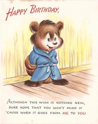 HAPPY BIRTHDAY above bear wearing blue robe ALTHOUGH THIS WISH IS NOTHING NEW ...