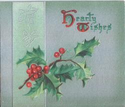 HEARTY WISHES (H/W illuminated), holly branch below
