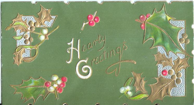 HEARTY GREETINGS (H/G illuminated) surrounded by decoarative holly