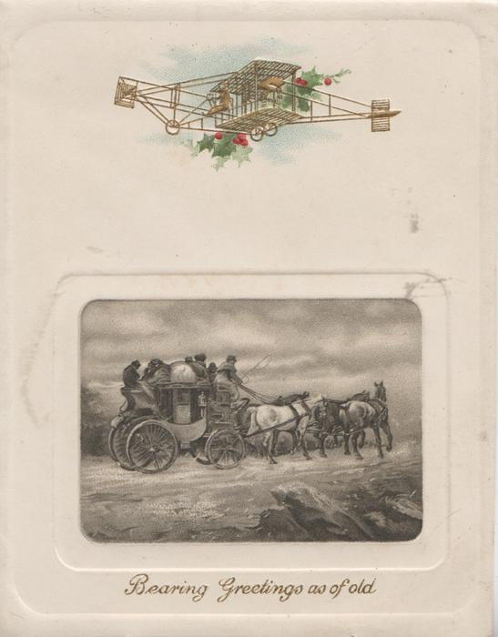 BEARING GREETINGS AS OF OLD inset of 4 horse mail & passenger coach moving right, ancient airplane & holly above
