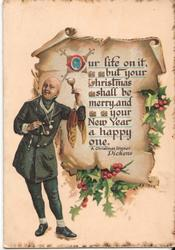 OUR LIFE ON IT, BUT YOUR CHRISTMAS SHALL BE MERRY AND YOUR NEW YEAR A HAPPY ONE. A CHRISTMAS DINNER DICKENS holly surrounding title, bald man toasting with wine glass