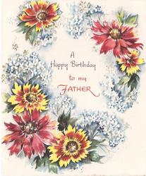 A HAPPY BIRTHDAY TO MY FATHER red & yellow flowers & stylised whitish-blue flowers surround, gilt
