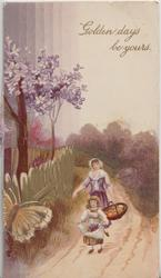 GOLDEN DAYS BE YOURS in gilt below above rural scene, mother & girl walk front, flowers & glittered butterfly left