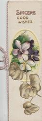 SINCERE GOOD WISHES in gilt above pale violets in oval inset & below