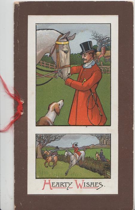 HEARTY WISHES below 2 insets, huntsman adjusts horses bridle, hound observes, the hunt jumps below