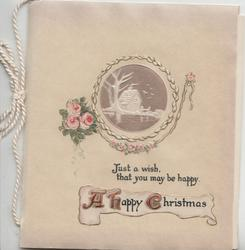 A HAPPY CHRISTMAS,  JUST A WISH THAT YOU MAY BE HAPPY 3 pink roses left, white cameo rural inset of tree & cottage