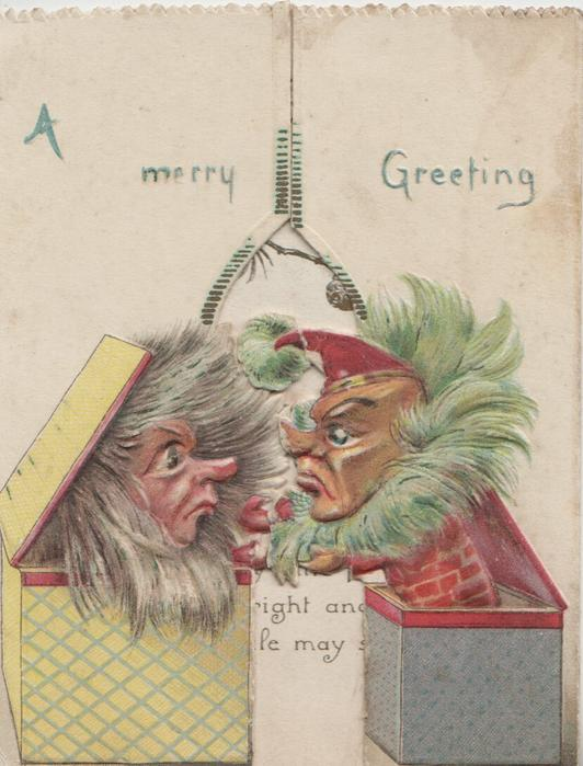 A MERRY GREETING in green, 2 Jack-in-a-box people threaten each other from front left & right front flaps